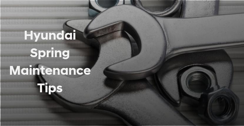 Hyundai Spring Maintenance Tips