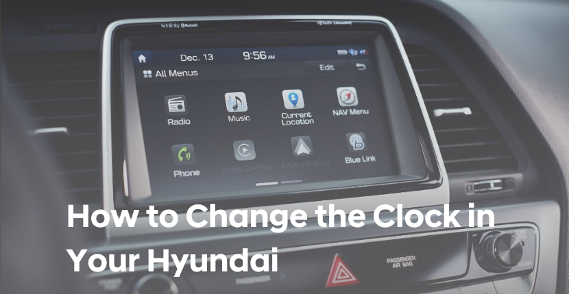 How to Change the Clock in Your Hyundai