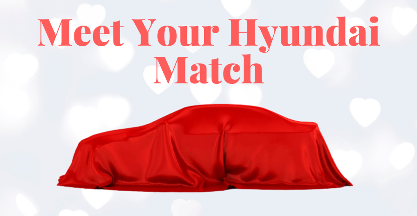 Meet Your Hyundai Match