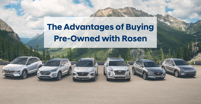 Advantages of Buying with Pre-Owned with Rosen Hyundai