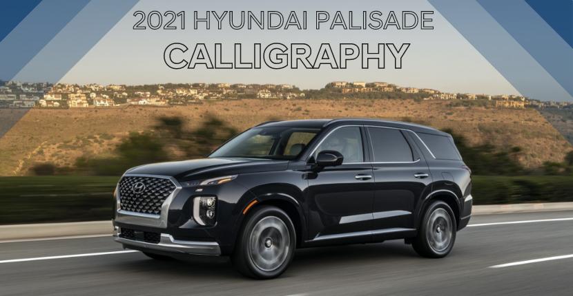 2021 Hyundai Palisade Offers New Luxurious Calligraphy Trim