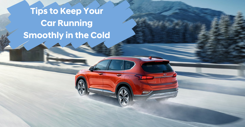 Winter Car Tips to Keep Your Car Running Smoothly in the Cold