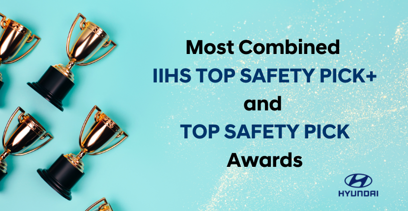 Hyundai Has the Most Combined IIHS TOP SAFETY PICK+ and TOP SAFETY PICK Awards