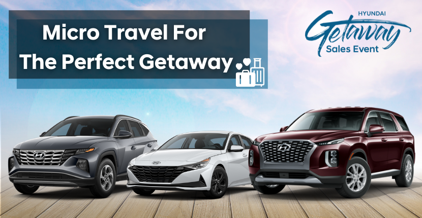 Micro Travel In A New Hyundai For The Perfect Getaway!